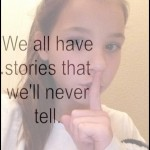 """We all have stories…"""