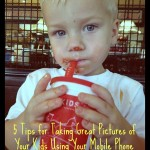 5 Tips For Photographing Your Kiddos On Your Mobile Phone