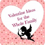 Great Valentine's Day Ideas for the Whole Family